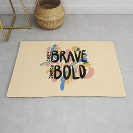 Be Brave Be Bold Rug