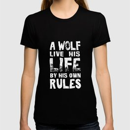 A Wolf Lives By Its Rules T-shirt