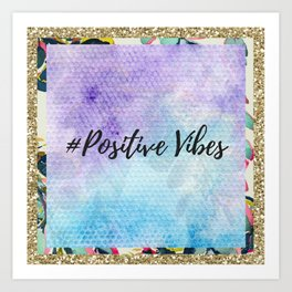 #Positive vibes Art Print
