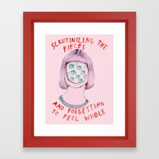Scrutinizing the pieces and forgetting to feel whole Framed Art Print