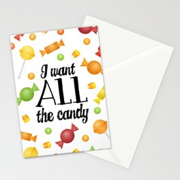 I Want All The Candy Stationery Cards