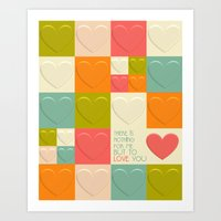 There is Nothing for Me but to Love You Art Print