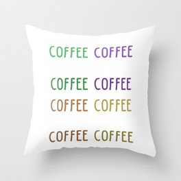 i don't drink coffee to wake up I wake up to drink coffee 6 Throw Pillow