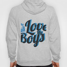 Love My Boys Mother's Day For Mom Hoody