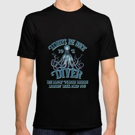 Funny Octopus Scuba Diver Quote T-shirt