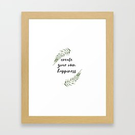 create your own happiness Framed Art Print