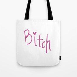 Bitch - Ichi Design Tote Bag