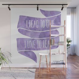I Read To Live, I Live To Read - Purple Wall Mural