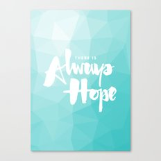 There is Always Hope Canvas Print