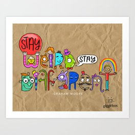 Stay Weird. Stay Different. Art Print
