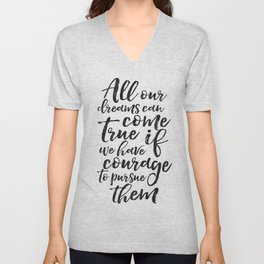 PRINTABLE ART, All Our Dreams Can Come True If We Have Courage To Pursue Them,Kids Gift,Children Quo Unisex V-Neck