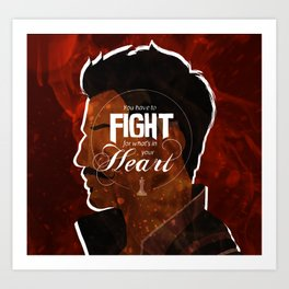 Fight For What's In Your Heart Art Print