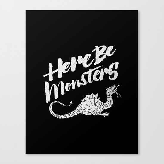 HERE BE MONSTERS Canvas Print