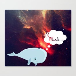 Oh Whale.. Canvas Print