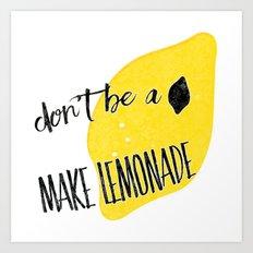 don't be a lemon Art Print