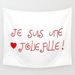 je suis une jolie fille- love,beauty,jolie,fille,heart,cute, amour,beautiful,women,girl Wall Tapestry