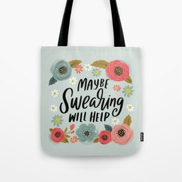 Pretty Not-So-Swe*ry: Maybe Swearing Will Help Tote Bag