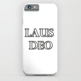 Laus Deo(Praise be to God) iPhone Case