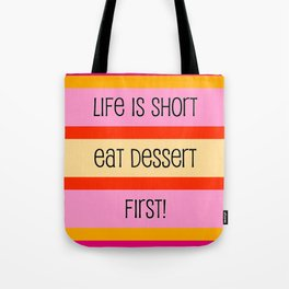 Life is Short Eat Dessert First Tote Bag