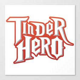 Tinder Hero Canvas Print