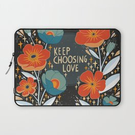 Keep choosing love Laptop Sleeve