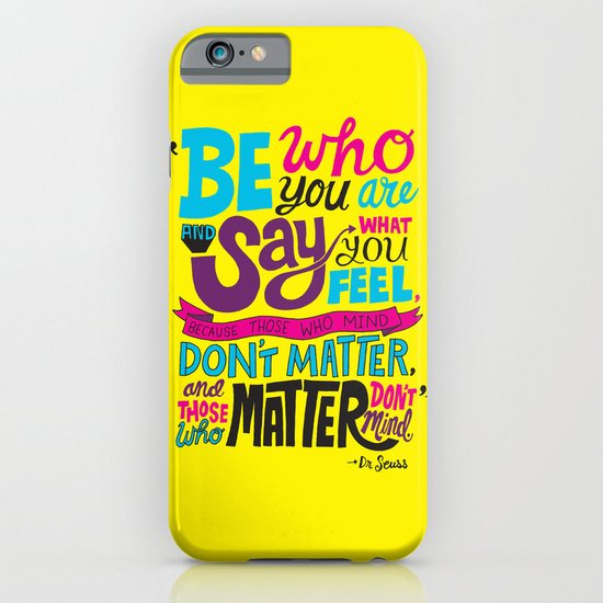 Be Who You Are... iPhone & iPod Case