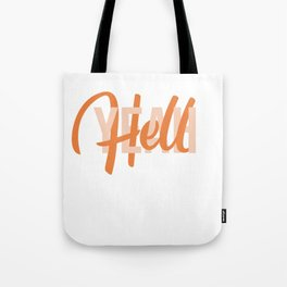 Hell yeah interlaced lettering Tote Bag