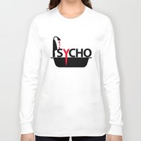 psycho Long Sleeve T-shirts featuring Psycho by Oh! My darlink