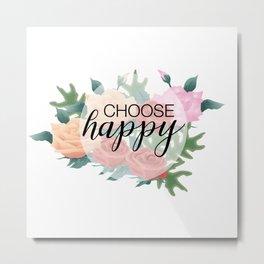 Choose happy Metal Print