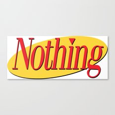 Its A Show About Nothing Canvas Print