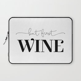But First Wine Laptop Sleeve
