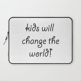 Kids will Change The World Laptop Sleeve