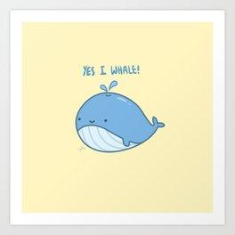 Yes I Whale Art Print