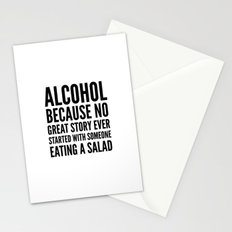 ALCOHOL BECAUSE NO GREAT STORY EVER STARTED WITH SOMEONE EATING A SALAD Stationery Cards