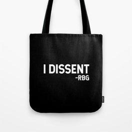 I dissent. RBG Tote Bag