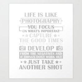 Life Is Like Photography Art Print