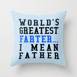 e45eba1e WORLD'S GREATEST FARTER I MEAN FATHER Throw Pillow