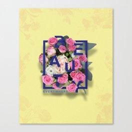 Beauty Everywhere Canvas Print