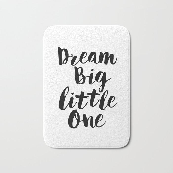 Dream Big Little One black-white minimalist childrens room nursery poster home wall decor bedroom Bath Mat