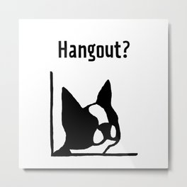 &dog Hangout? Metal Print