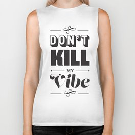 Don't Kill My Vibe Biker Tank