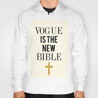 bible Hoodies featuring VOGUE IS THE NEW BIBLE by Beauty Killer Art