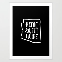 Arizona Home Sweet Home Art Print