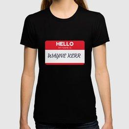 My Name Is Wayne Kerr T-shirt