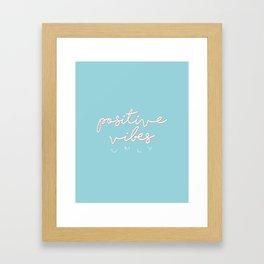 POSITIVE VIBES ONLY - BLUE Framed Art Print