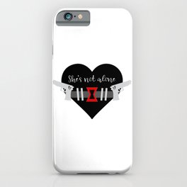 She's Not Alone Superhero Quote iPhone Case
