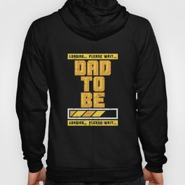 Dad To Be Loading Please Wait Gift Hoody
