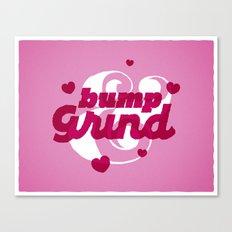 bump & grind. Canvas Print