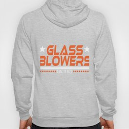 """""""Glass Blowers Like It Hot"""" tee design. Makes a unique gift to your friends and family too!  Hoody"""