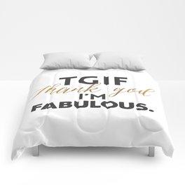 TGIF - Thank God I'm Fabulous Comforters